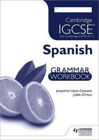 Cambridge IGCSE and Cambridge IGCSE (9-1) Spanish Grammar Workbook - Jacqueline Lopez-Cascante