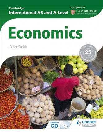 Cambridge International AS and A Level Economics - Peter Smith