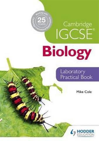 Cambridge IGCSE Biology Laboratory Practical Book - Mike Cole