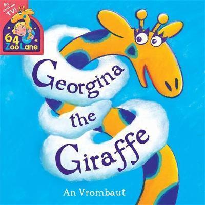 64 Zoo Lane: Georgina The Giraffe - An Vrombaut
