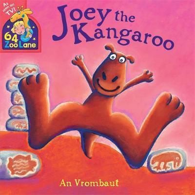 64 Zoo Lane: Joey The Kangaroo - An Vrombaut