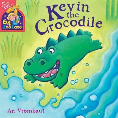 64 Zoo Lane: Kevin The Crocodile - An Vrombaut