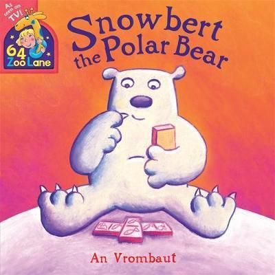 64 Zoo Lane: Snowbert The Polar Bear - An Vrombaut