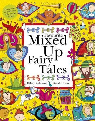 Favourite Mixed Up Fairy Tales: Split-Page Book - Hilary Robinson