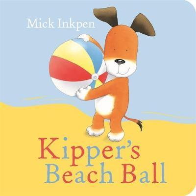 Kipper's Beach Ball - Mick Inkpen