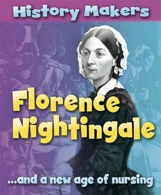 History Makers: Florence Nightingale - Sarah Ridley