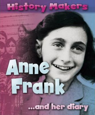History Makers: Anne Frank - Sarah Ridley
