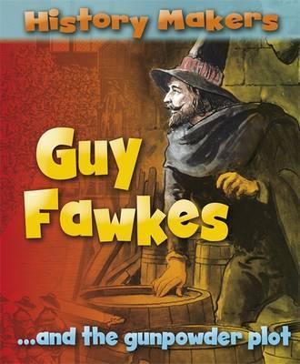 History Makers: Guy Fawkes - Sarah Ridley