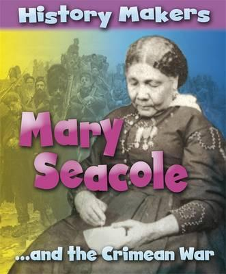History Makers: Mary Seacole - Sarah Ridley