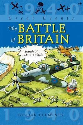 Great Events: The Battle Of Britain - Gillian Clements
