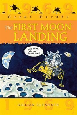 Great Events: The First Moon Landing - Gillian Clements
