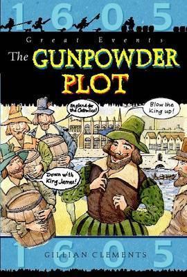Great Events: The Gunpowder Plot - Gillian Clements