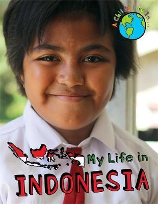 A Child's Day In...: My Life in Indonesia - Alex Woolf