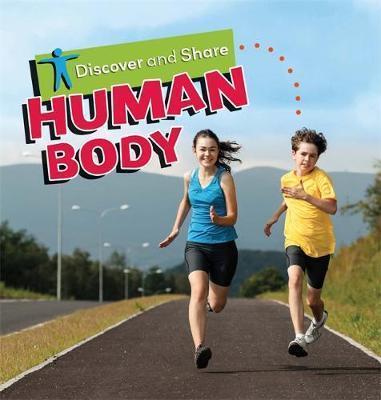 Discover and Share: Human Body - Deborah Chancellor