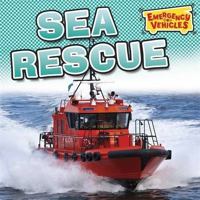 Emergency Vehicles: Sea Rescue - Deborah Chancellor