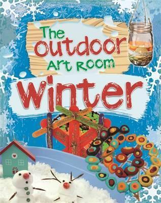 The Outdoor Art Room: Winter - Rita Storey