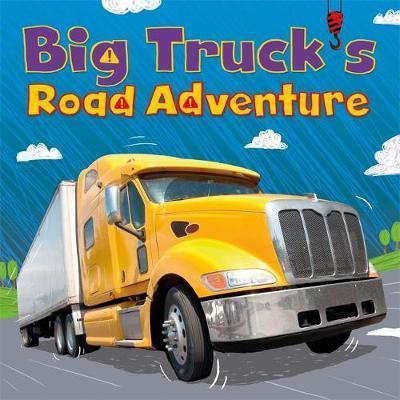 Digger and Friends: Big Truck's Road Adventure - Dan Bramall