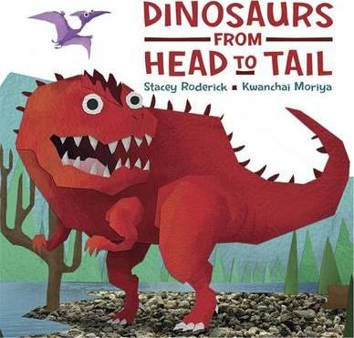 Dinosaurs From Head to Tail - Stacey Roderick