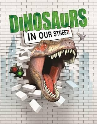 Dinosaurs in our Street - David West