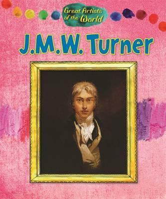 Great Artists of the World: JMW Turner - Alix Wood