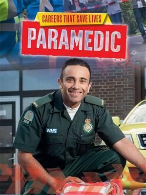 Careers That Save Lives: Paramedic - Louise Spilsbury