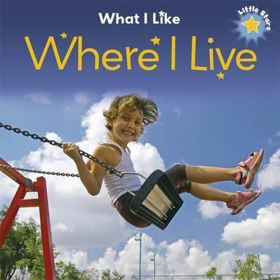 Little Stars: What I Like - Where I Live - Liz Lennon