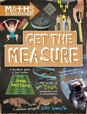 Maths is Everywhere: Get the Measure: Units and measurements - Rob Colson