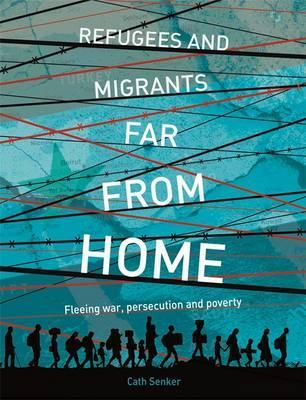 Far From Home: Refugees and migrants fleeing war