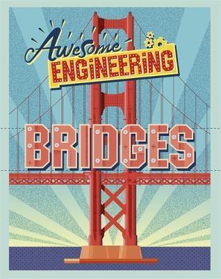 Awesome Engineering: Bridges - Sally Spray