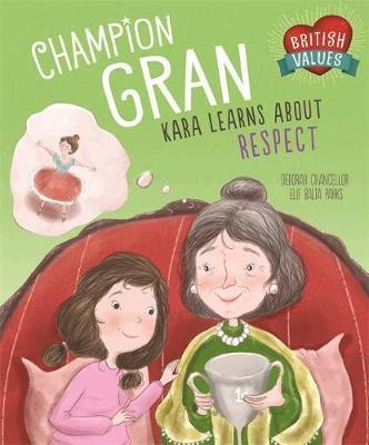 British Values: Champion Gran: Kara Learns About Respect - Deborah Chancellor
