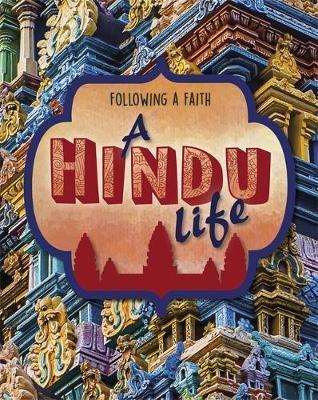 Following a Faith: A Hindu Life - Cath Senker