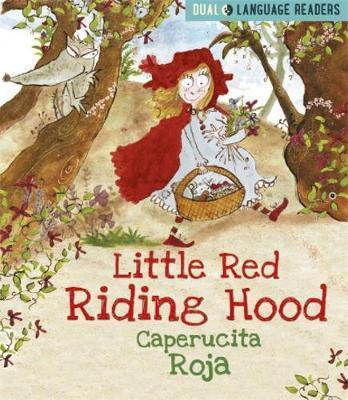 Dual Language Readers: Little Red Riding Hood: Caperucita Roja - Anne Walter