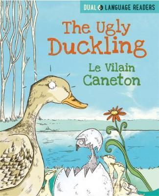 Dual Language Readers: The Ugly Duckling: Le Vilain Petit Canard - Anne Walter