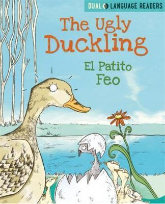 Dual Language Readers: The Ugly Duckling: El Patito Feo - Anne Walter