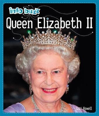 Info Buzz: History: Queen Elizabeth II - Izzi Howell
