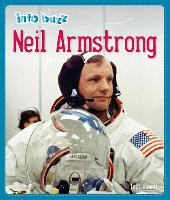 Info Buzz: History: Neil Armstrong - Izzi Howell