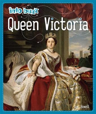 Info Buzz: History: Queen Victoria - Izzi Howell