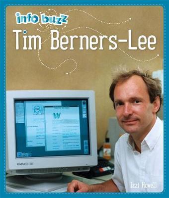 Info Buzz: History: Tim Berners-Lee - Izzi Howell