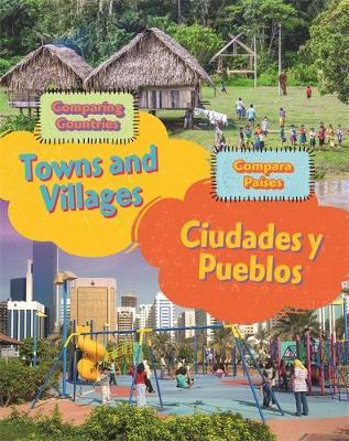 Dual Language Learners: Comparing Countries: Towns and Villages (English/Spanish) - Sabrina Crewe