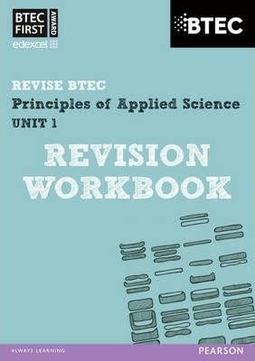 BTEC First in Applied Science: Principles of Applied Science Unit 1 Revision Workbook - Jennifer Stafford-Brown