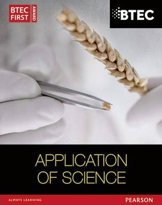 BTEC First in Applied Science: Application of Science Student Book - David Goodfellow