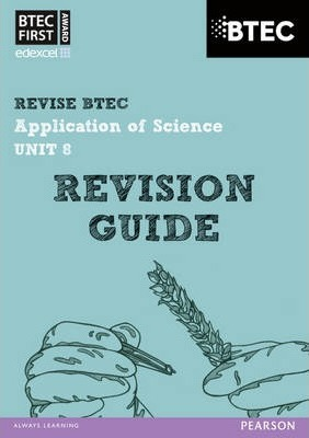 BTEC First in Applied Science: Application of Science - Unit 8 Revision Guide - Jennifer Stafford-Brown