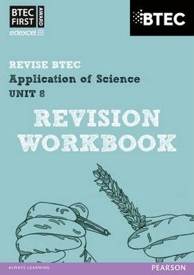 BTEC First in Applied Science: Application of Science - Unit 8 Revision Workbook - Jennifer Stafford-Brown