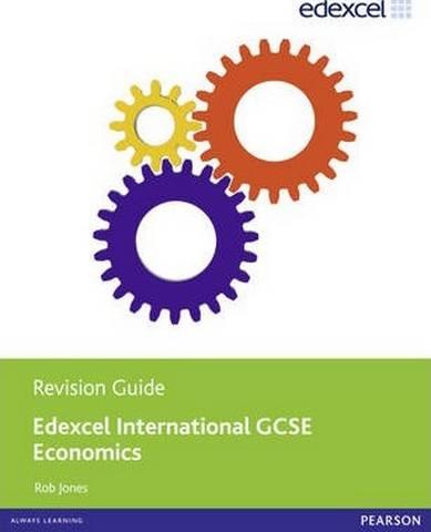 Edexcel International GCSE Economics Revision Guide print and ebook bundle - Rob Jones