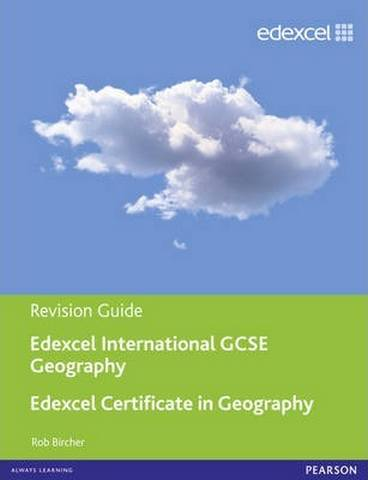 Edexcel International GCSE/Certificate Geography Revision Guide print and online edition - Rob Bircher