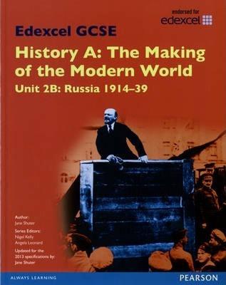 Edexcel GCSE History A The Making of the Modern World: Unit 2B Russia 1914-39 SB 2013 - Jane Shuter