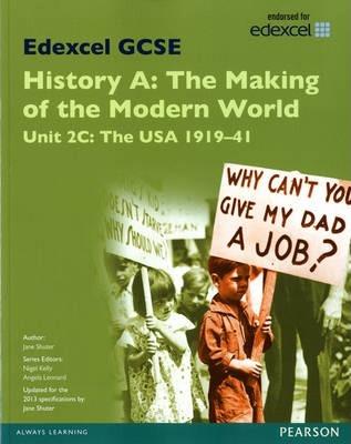 Edexcel GCSE History A The Making of the Modern World: Unit 2C USA 1919-41 SB 2013 - Jane Shuter