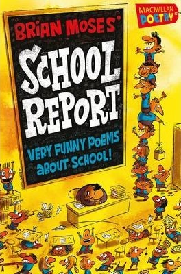 Brian Moses' School Report: Very funny poems about school - Brian Moses