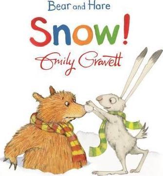 Bear and Hare: Snow! - Emily Gravett
