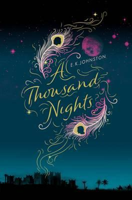 A Thousand Nights - E.K. Johnston